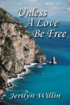 Unless a Love Be Free - Willin
